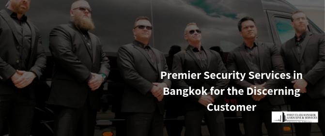 Image of Premier Security Services in Bangkok for the Discerning Customer